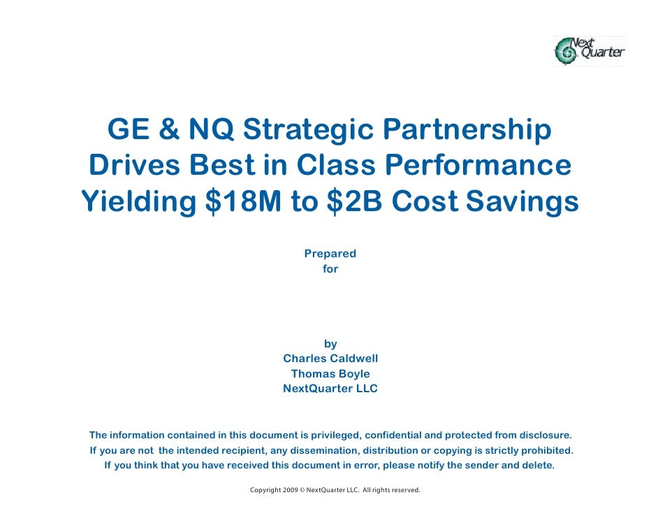 GE & NQ Strategic Partnership Drives Best in Class Performance Yielding $18M to $2B Cost Savings                          ...