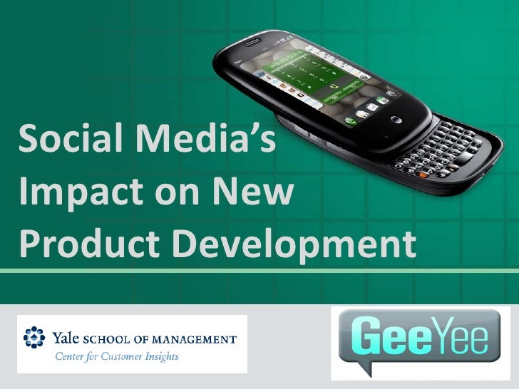 GeeYee--Yale School of Customer Insights, impact of social media on product development decision making
