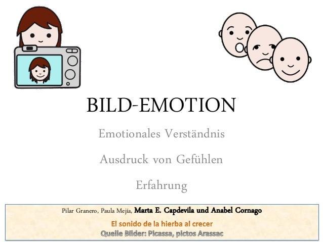 BILD-EMOTION Emotionales Verständnis Ausdruck von Gefühlen Erfahrung Pilar Granero, Paula Mejía, Marta E. Capdevila und An...