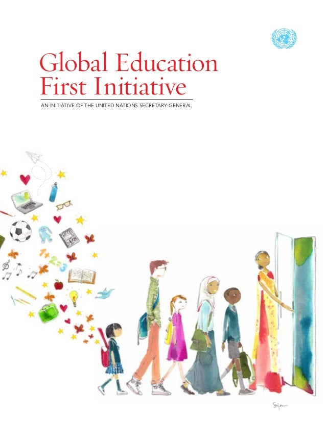 Global Education First InitiativeAN INITIATIVE OF THE UNITED NATIONS SECRETARY-GENERAL