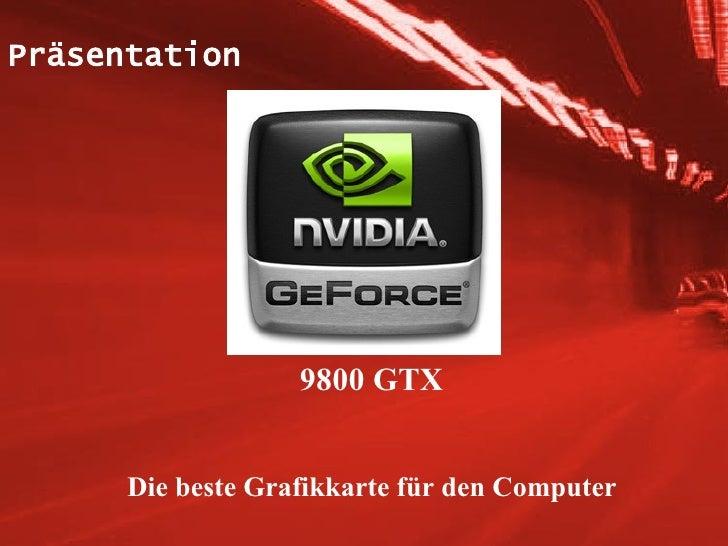 9800 GTX Die beste Grafikkarte für den Computer Präsentation