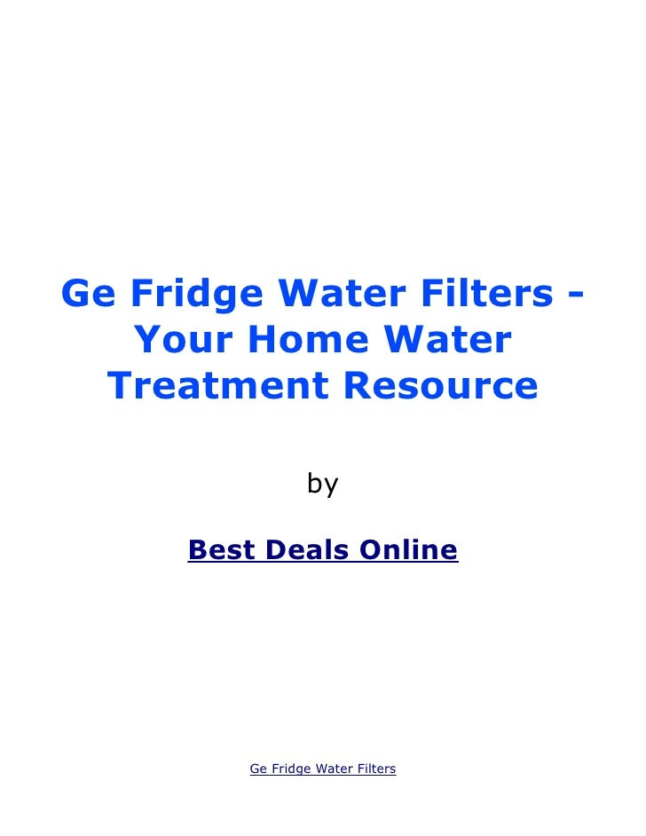 Ge Fridge Water Filters -   Your Home Water  Treatment Resource                 by      Best Deals Online         Ge Fridg...