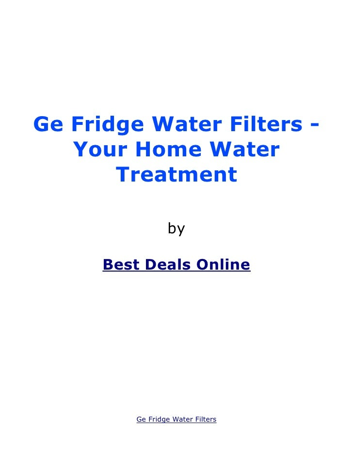 Ge Fridge Water Filters -   Your Home Water       Treatment                 by      Best Deals Online         Ge Fridge Wa...