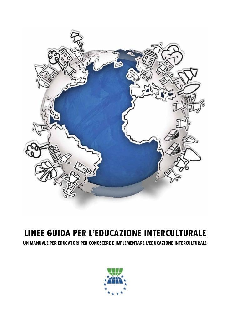 1LINEE GUIDA PER L'EDUCAZIONE INTERCULTURALEUN MANUALE PER EDUCATORI PER CONOSCERE E IMPLEMENTARE L'EDUCAZIONE INTERCULTUR...