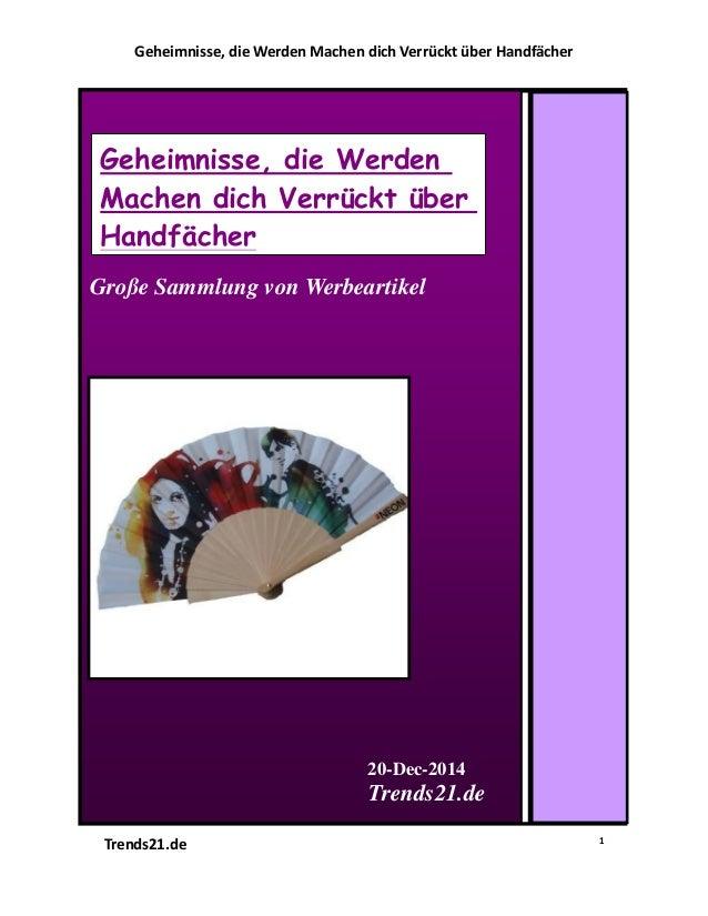 Geheimnisse, die Werden Machen dich Verrückt über Handfächer Trends21.de 1 Große Sammlung von Werbeartikel 20-Dec-2014 Tre...