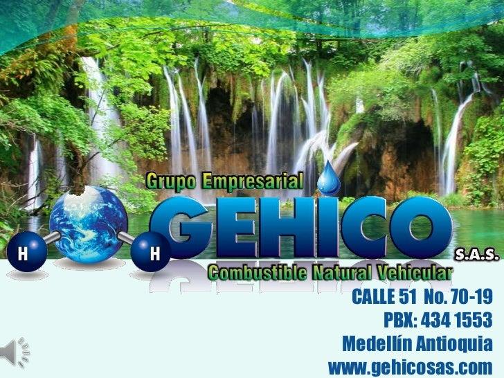 CALLE 51 No. 70-19     PBX: 434 1553 Medellín Antioquiawww.gehicosas.com