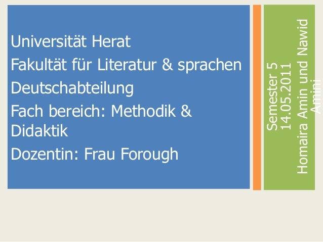 Universität Herat Fakultät für Literatur & sprachen Deutschabteilung Fach bereich: Methodik & Didaktik Dozentin: Frau Foro...