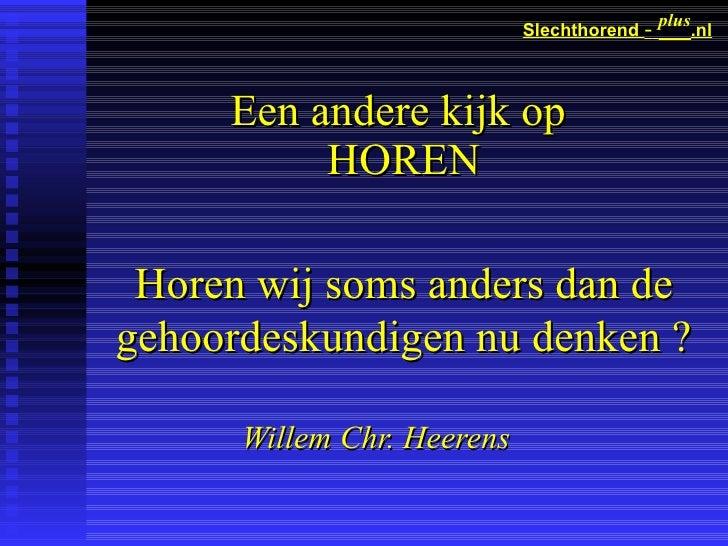 plus                             Slechthorend -          .nl         Een andere kijk op           HOREN   Horen wij soms a...