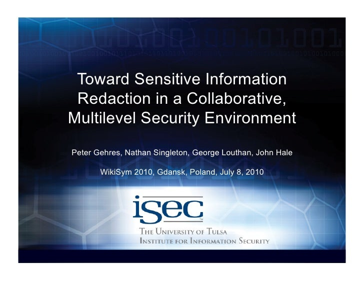 Toward Sensitive Information  Redaction in a Collaborative, Multilevel Security Environment Peter Gehres, Nathan Singleton...