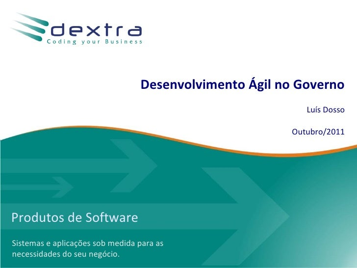 Desenvolvimento Ágil no Governo                                                          Luís Dosso                       ...