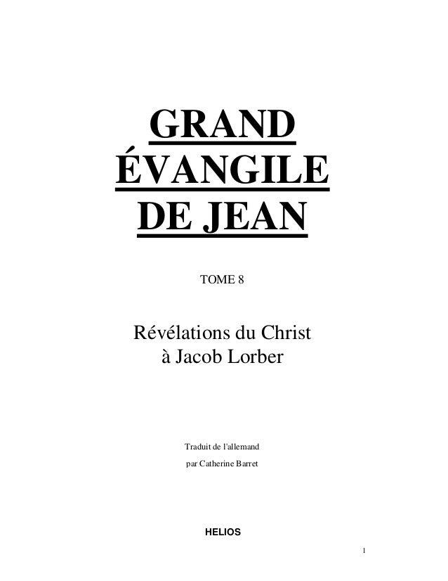 GRANDÉVANGILE DE JEAN          TOME 8Révélations du Christ  à Jacob Lorber      Traduit de lallemand      par Catherine Ba...