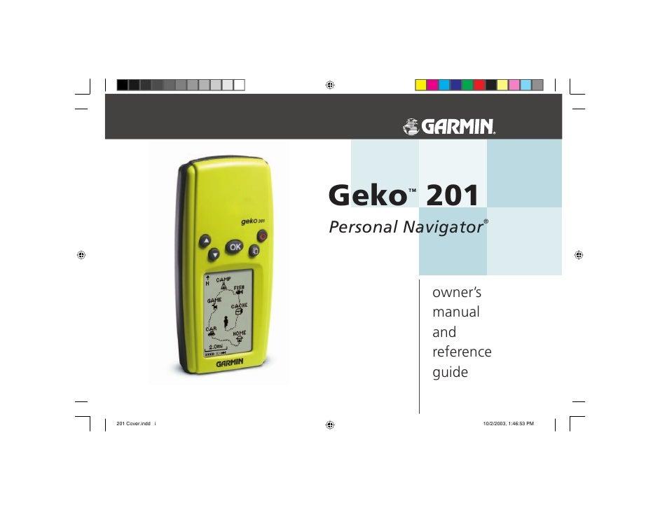 Geko 201 ™                       ® Personal Navigator                owner's              manual              and         ...