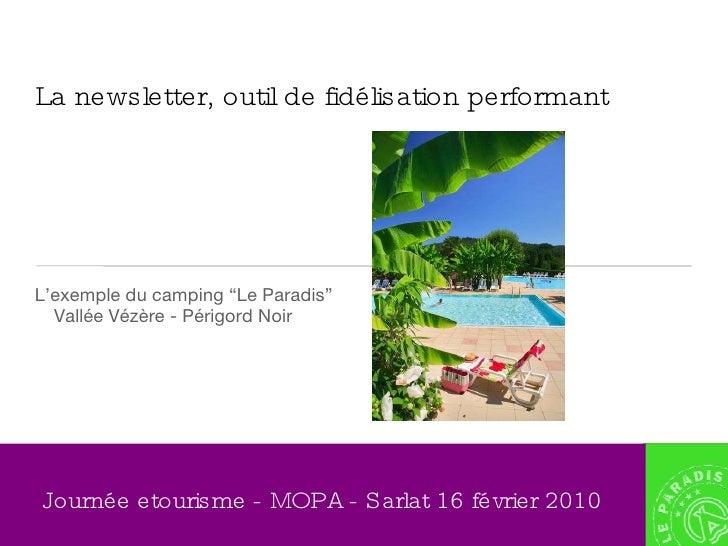 """La newsletter, outil de fidélisation performant <ul><li>L'exemple du camping """"Le Paradis"""" Vallée Vézère - Périgord Noir </..."""