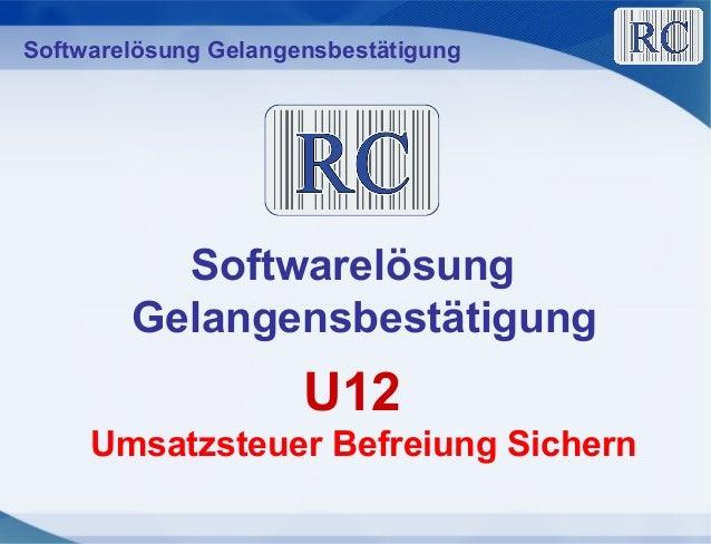 Softwarelösung GelangensbestätigungU12Umsatzsteuer Befreiung SichernSoftwarelösungGelangensbestätigung