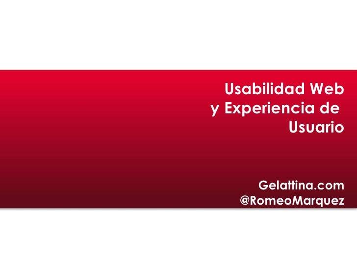 Usabilidad Web y Experiencia de  Usuario Gelattina.com @RomeoMarquez