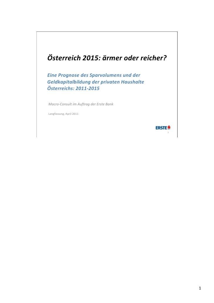 Österreich2015:ärmeroderreicher?EinePrognosedesSparvolumensundderGeldkapitalbildungderprivatenHaushalteÖster...