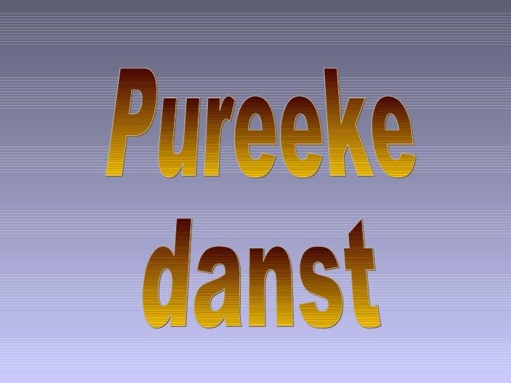 Pureeke danst