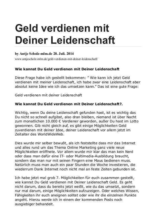 Geld verdienen mit Deiner Leidenschaft by Antje Scholz-mlm.de 28. Juli. 2014 www.antjescholz-mlm.de/geld-verdienen-mit-dei...