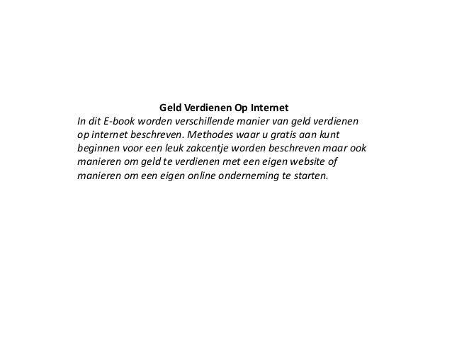 Geld Verdienen Op Internet In dit E-book worden verschillende manier van geld verdienen op internet beschreven. Methodes w...