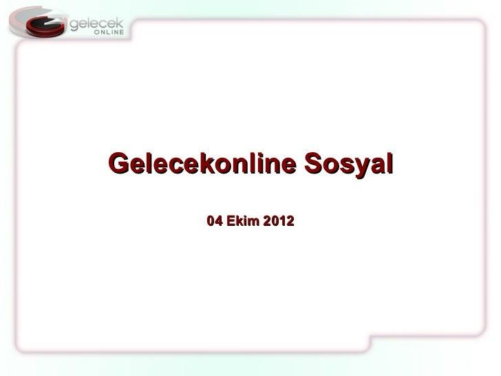 Gelecekonline Sosyal      04 Ekim 2012