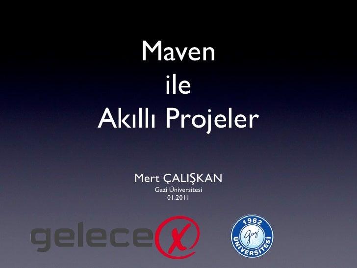 Gelecex - Maven ile Akilli Projeler