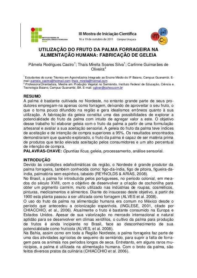 UTILIZAÇÃO DO FRUTO DA PALMA FORRAGEIRA NA           ALIMENTAÇÃO HUMANA: FABRICAÇÃO DE GELEIA    Pâmela Rodrigues Castro1;...