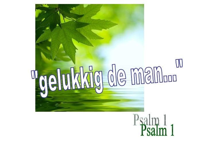 Gelukkig de man - Psalm 1