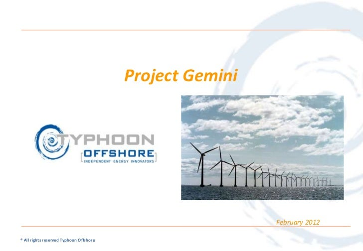 Project Gemini                                                          February 2012® All rights reserved Typhoon Offshore