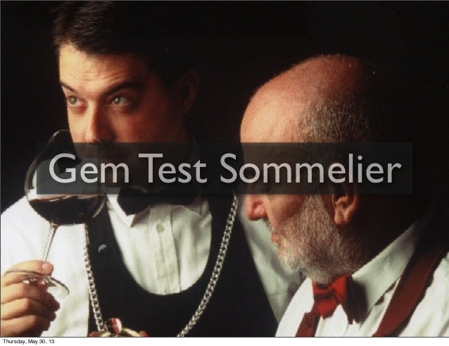 Gem Test SommelierThursday, May 30, 13
