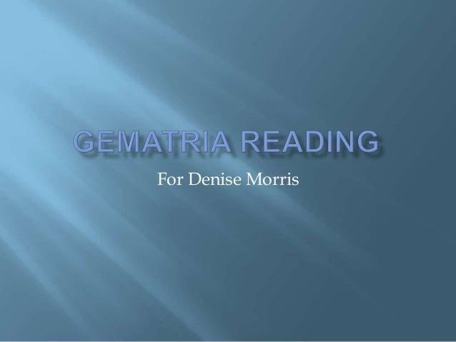 Gematria reading for denise morris