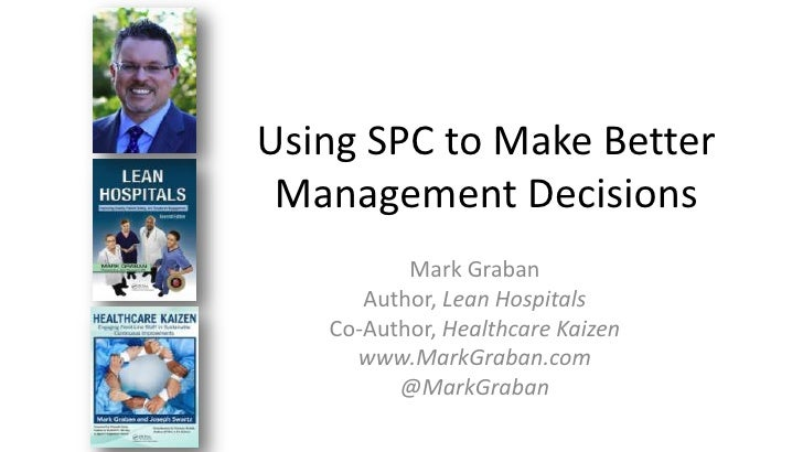 Using SPC to Make Better Management Decisions