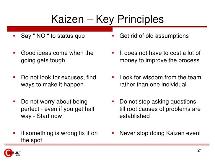 "disadvanteges of kaizen Kaizen gloria garcia university of phoenix systems operations management iscom/305 lee e hoffman june 04, 2010 kaizen according to russell and taylor, ""kaizen is a japanese term for continuous improvement, not only in the workplace but also in one's personal life, home life, and social life"" (2009, p 67."