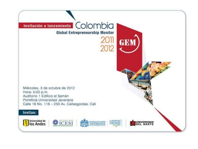 PresentaciónInforme NacionalProf. Fernando Pereira L.     Profesor Asociado      Coordinador NacionalGEM Colombia 2011-201...