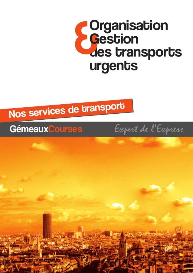 des transportsurgents&OrganisationGestionGémeauxCourses Expert de l'ExpressNos services de transport