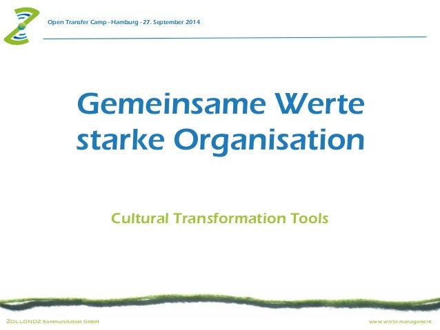 Open Transfer Camp - Hamburg - 27. September 2014  Gemeinsame Werte  starke Organisation  Cultural Transformation Tools  Z...