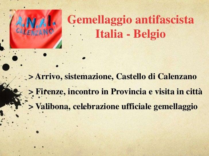 Gemellaggio antifascista Italia - Belgio<br />> Arrivo, sistemazione, Castello di Calenzano<br />> Firenze, incontro in Pr...