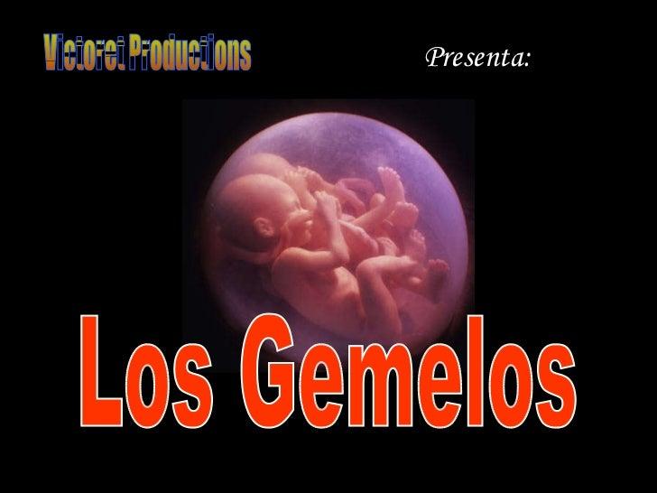 Victoret Productions Presenta: Los Gemelos