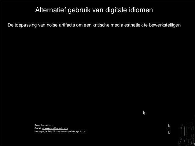 Alternatief gebruik van digitale idiomen De toepassing van noise artifacts om een kritische media esthetiek te bewerkstell...