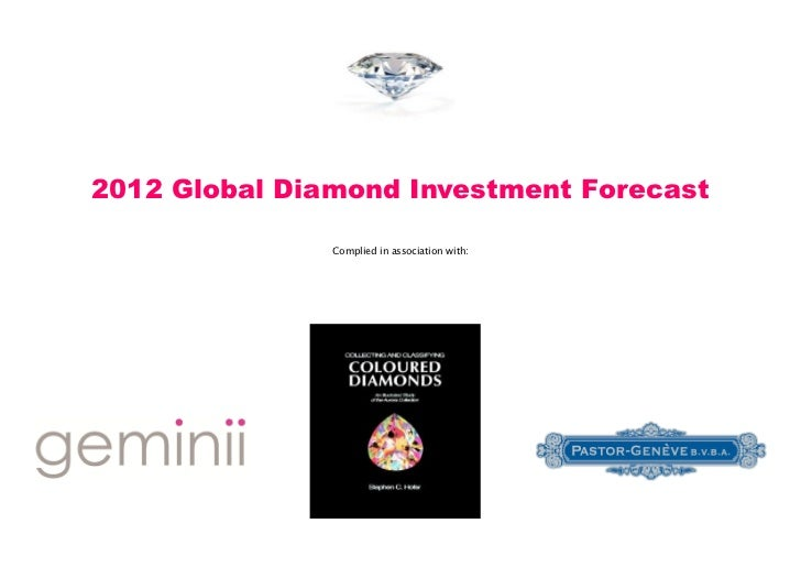 2012 Global Diamond Investment Forecast               Complied in association with:
