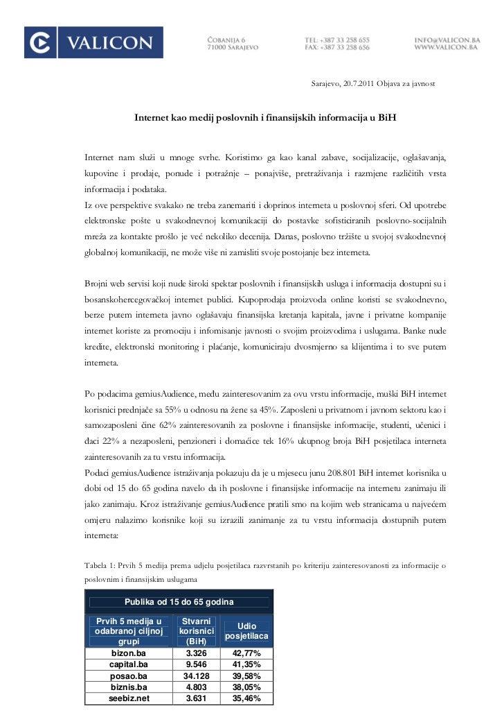 Sarajevo, 20.7.2011 Objava za javnost               Internet kao medij poslovnih i finansijskih informacija u BiHInternet ...