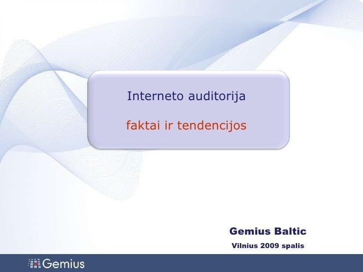 Internet o  audi torija fa ktai   ir  t endencijos G emius   Baltic Vilnius  200 9  spalis