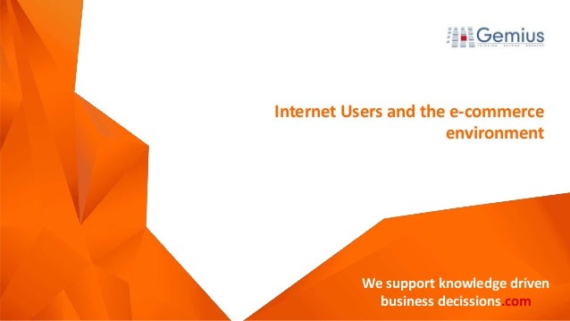 We support knowledge driven business decissions.com We support knowledge driven business decissions.com Internet Users and...