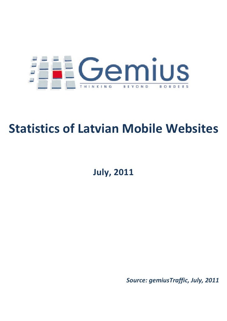 Statistics of Latvian Mobile Websites              July, 2011                      Source: gemiusTraffic, July, 2011