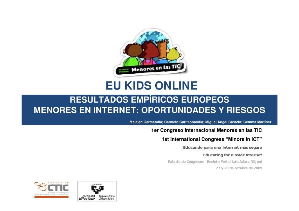 EU KIDS ON-LINE Resultados empíricos europeos. Menores en Internet: Oportunidades y riesgos