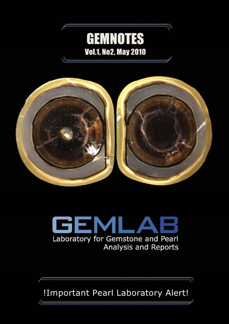 GEMNOTES                       Vol.1, No2, May 2010     Preface to   !Important Pearl Laboratory Alert!   the first