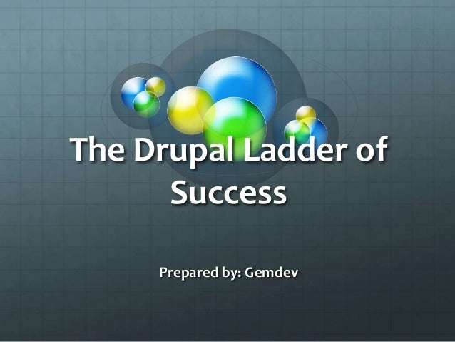 The Drupal Ladder of Success
