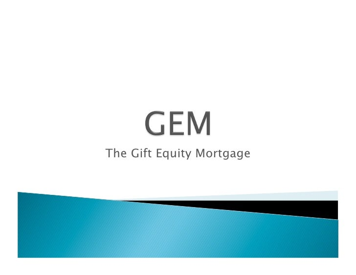 The Gift Equity Mortgage