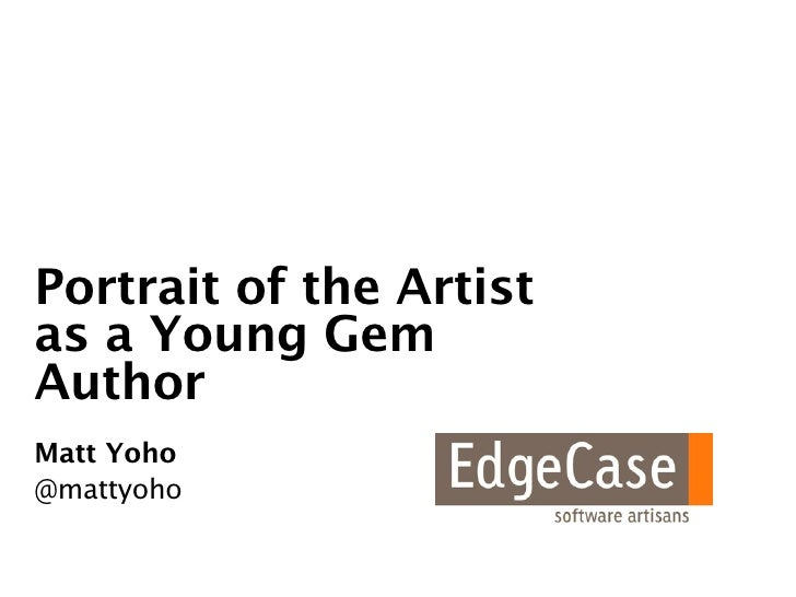 A Portrait of the Artist as a Young Gem Author