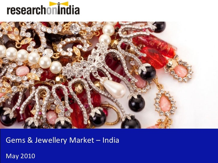 Market Research Report: Gems and Jewellery Market in 2010