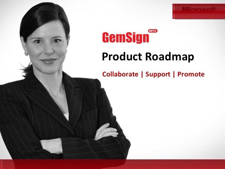 Product Roadmap Collaborate | Support | Promote